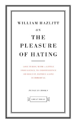 On the Pleasure of Hating — William Hazlitt