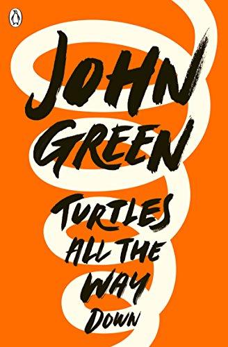 Turtles All the Way Down — John Green