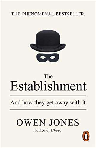 The Establishment: And how they get away with it — Owen Jones