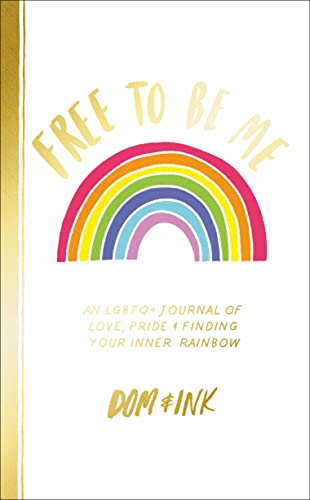 Free To Be Me: An LGBTQ+ Journal of Love, Pride and Finding Your Inner Rainbow