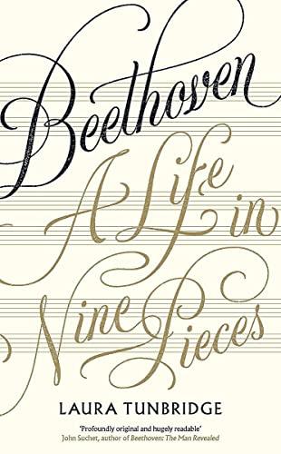 Beethoven: A Life in Nine Pieces — Laura Tunbridge