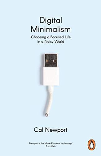 Digital Minimalism — Cal Newport