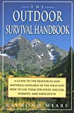 The Outdoor Survival Handbook: A Guide to the Resources & Material Available in the Wild