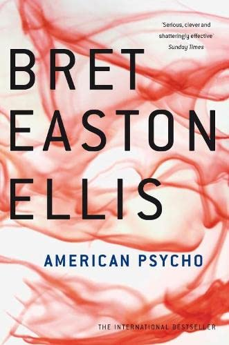 American Psycho — Bret Easton Ellis
