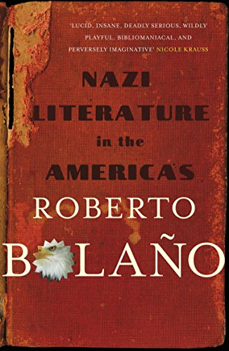 Nazi Literature in the Americas — Roberto Bolaño