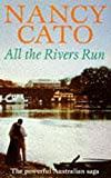 Nancy Cato: All the Rivers Run.