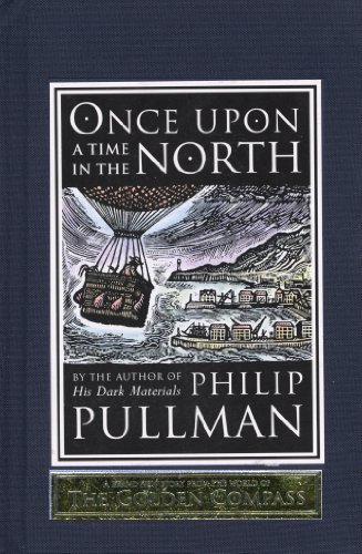 Once Upon a Time In the North — Philip Pullman