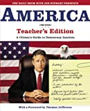 with Jon Stewart Presents America: A Citizen's Guide to Democracy Inaction (Teacher's Edition)
