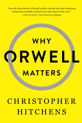 Why Orwell Matters — Christopher Hitchens