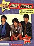 Just Jonas!: The Jonas Brothers Up Close and Personal.