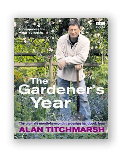 Alan Titchmarsh: The Gardener's Year