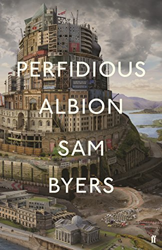 Perfidious Albion — Sam Byers