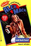 Gold Rush Fever! (Nickelodeon's the Secret World of Alex Mack)
