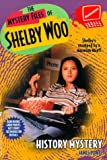 The Mystery Files of Shelby Woo: History Mystery