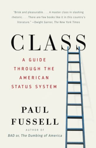Class: A Guide to the American Status System — Paul Fussell