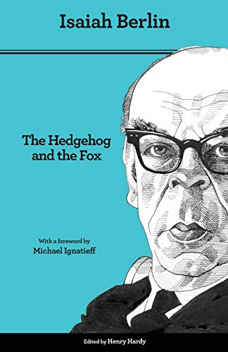 The Hedgehog and the Fox — Isaiah Berlin