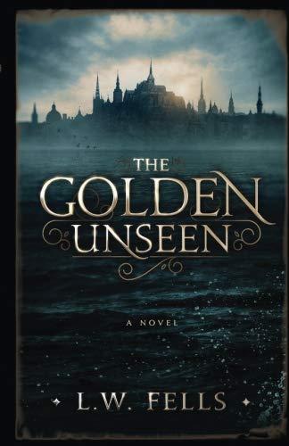 The Golden Unseen