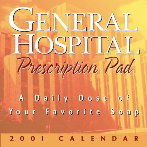 The General Hospital 2001 Calendar: A Daily Dose of Your Favorite Soap