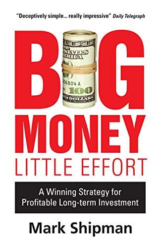 Big Money, Little Effort