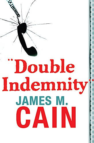 Double Indemnity — James M. Cain