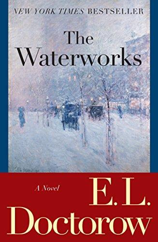 The Waterworks — E. L. Doctorow