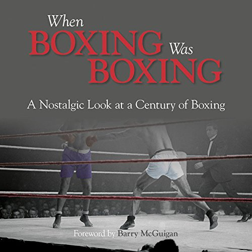 When Boxing Was Boxing: A Nostalgic Look at a Century of Boxing