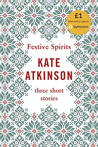 Festive Spirits: Three Short Stories — Kate Atkinson