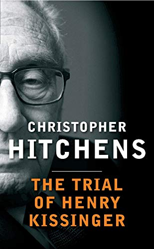 The Trial of Henry Kissinger — Christopher Hitchcns