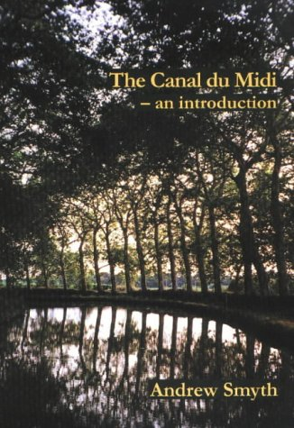 The Canal Du Midi: An Introduction