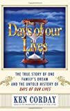 The Days of our Lives - The True Story Of One Family's Dream And The Untold History Of Days Of Our Lives