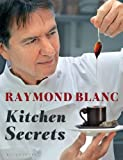 Raymond Blanc: Kitchen Secrets