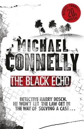 The Black Echo — Michael Connelly