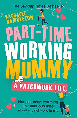 Part-Time Working Mummy: A Patchwork Life