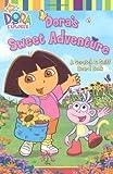 Dora's Sweet Adventure: A Scratch & Sniff Board Book.