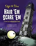 Hair 'Em Scare 'Em: A Pop-Up Misadventure [Kindle Edition]