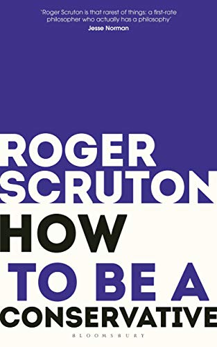 How to Be a Conservative — Roger Scruton