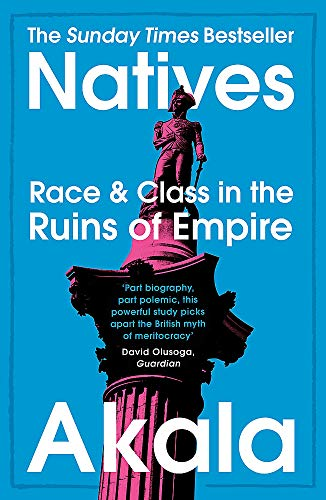 Natives: Race and Class in the Ruins of Empire — Akala
