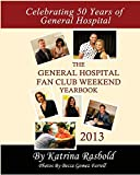 The General Hospital Fan Club Weekend Yearbook - 2013