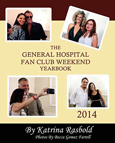 The General Hospital Fan Club Weekend Yearbook - 2014