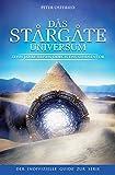 Das Stargate-Universum: Zehn Jahre Reisen durch das Sternentor - Der inoffizielle Guide zur Serie