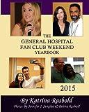 The General Hospital Fan Club Weekend Yearbook - 2015