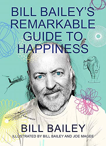 Bill Bailey's Remarkable Guide to Happiness — Bill Bailey