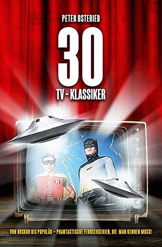 30 TV-Klassiker - Von obskur bis populär: Phantastische Fernsehserien, die man kennen muss!