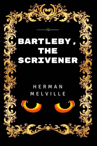 Bartleby, the Scrivener — Herman Melville