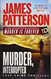 Murder, Interrupted (James Patterson's Murder is Forever, Band 1)