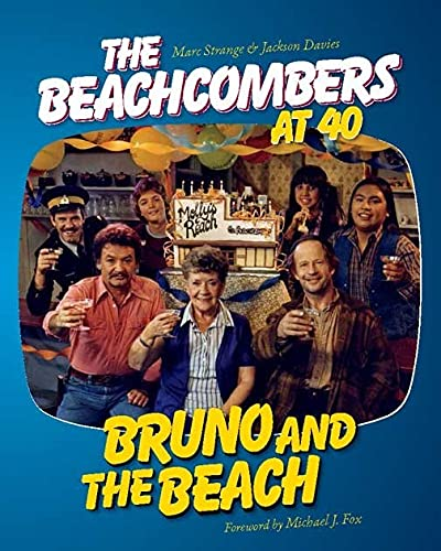 Bruno and the Beach: The Beachcombers at 40
