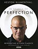 Heston Blumenthal: In Search of Perfection: Reinventing Kitchen Classics