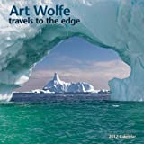 Art Wolfe Calendar: Travels to the Edge