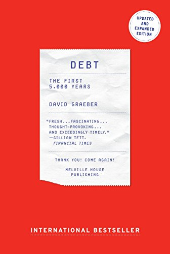 Debt: The First 5000 Years — David Graeber
