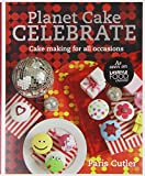 Celebrate: Cake making for all occasions